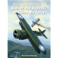 Aces of the Republic of China Air Force by Cheung, Raymond; Davey, Chris, 9781472805614