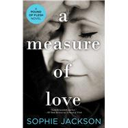 A Measure of Love by Jackson, Sophie, 9781476795614