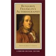 Benjamin Franklin's Autobiography (Norton Critical Editions) by FRANKLIN,BENJAMIN, 9780393935615