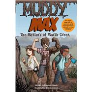 Muddy Max The Mystery of Marsh Creek by Rusch, Elizabeth; Lawrence, Mike, 9781449435615