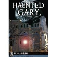 Haunted Gary by Bielski, Ursula; Esposito, Michael, 9781626195615