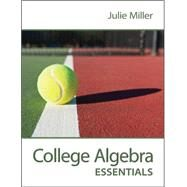 College Algebra Essentials by Miller, Julie, 9780078035616