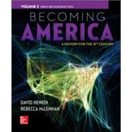 Becoming America, Volume II: From Reconstruction by Henkin, David; McLennan, Rebecca, 9780077275617