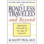 The Road Less Traveled and Beyond Spiritual Growth in an Age of Anxiety by Peck, M. Scott, 9780684835617