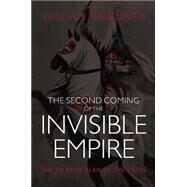 The Second Coming of the Invisible Empire by Rawlings, William, 9780881465617