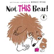 Not This Bear! by Myers, Bernice, 9781477825617
