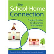 The School-home Connection: Forging Positive Relationships With Parents by Olender, Rosemary A.; Elias, Jacquelyn; Mastroleo, Rosemary D., 9781629145617