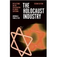 The Holocaust Industry by FINKELSTEIN, NORMAN G., 9781781685617