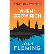 When I Grow Rich A Nuri Bey Mystery by Fleming, Joan, 9780486825618