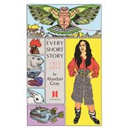 Every Short Story by Gray, Alasdair, 9780857865618