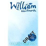 William the Fourth by Crompton, Richmal; Cottrell Boyce, Frank; Henry, Thomas, 9781447285618
