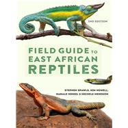 Field Guide to East African Reptiles by Spawls, Steve; Howell, Kim; Hinkel, Harald; Menegon, Michele, 9781472935618