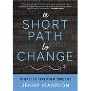A Short Path to Change by Mannion, Jenny, 9780738745619