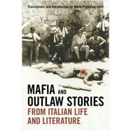 Mafia and Outlaw Stories from Italian Life and Literature by Pickering-Iazzi, Robin, 9780802095619