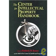 The Center for Intellectual Property Handbook by Bonner, Kimberly M., 9781555705619