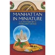 Manhattan in Miniature by Grace, Margaret, 9781564745620