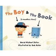 The Boy & the Book by Slater, David Michael; Kolar, Bob, 9781580895620