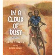In a Cloud of Dust by Fullerton, Alma; Deines, Brian, 9781927485620