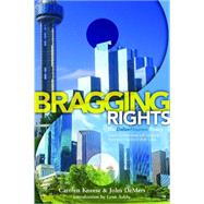 Bragging Rights: The Dallas-houston Rivalry by Kneese, Carolyn; Demers, John; Ashby, Lynn (CON), 9781939055620