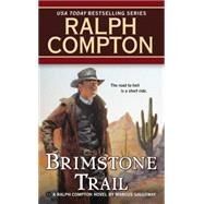 Ralph Compton Brimstone Trail by Compton, Ralph; Galloway, Marcus, 9780451415622
