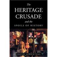 The Heritage Crusade and the Spoils of