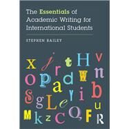 The Essentials of Academic Writing for International Students by Bailey; Stephen, 9781138885622