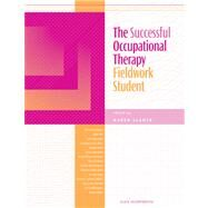The Successful Occupational Therapy Fieldwork Student by Sladyk, Karen, 9781556425622
