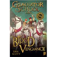 Blood Vengeance: Book 4 by Scott, Dan, 9781909645622