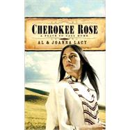 Cherokee Rose by LACY, ALLACY, JOANNA, 9781590525623
