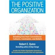 The Positive Organization by Quinn, Robert E., 9781626565623