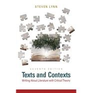 Texts and Contexts Writing About Literature with Critical Theory by Lynn, Steven J., 9780321945624