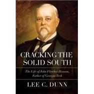 Cracking the Solid South by Dunn, Lee C., 9780881465624