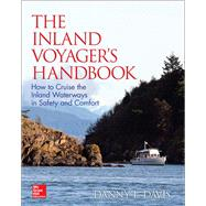 The Inland Voyager's Handbook: How to Cruise the Inland Waterways in Safety and Comfort by Davis, Danny, 9780071845625