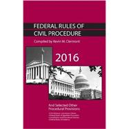 Federal Rules of Civil Procedure and Selected Other Procedural Provisions 2016 by Clermont, Kevin, 9781634605625