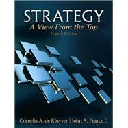 Strategy A View From The Top by De Kluyver, Cornelis A.; Pearce, John A., 9780132145626