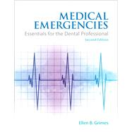 Medical Emergencies Essentials for the Dental Professional by Grimes, Ellen B., 9780133065626