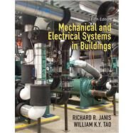 Mechanical and Electrical Systems in Buildings by Janis, Richard R.; Tao, William K. Y., 9780138015626