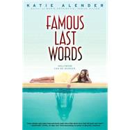 Famous Last Words by Alender, Katie, 9780545835626