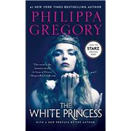 The White Princess by Gregory, Philippa, 9781501175626