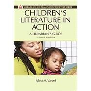 Children's Literature in Action: A Librarian's Guide by Vardell, Sylvia M., 9781610695626
