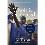 Whole and Reconciled by Tizon, Al; Deborst, Ruth Padilla; Sider, Ronald (AFT), 9780801095627