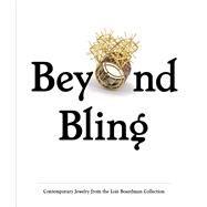 Beyond Bling by Mills, Rosie Chambers; Tigerman, Bobbye; English, Helen W. Drutt; Gopnik, Blake; Lignel, Benjamin, 9783791355627