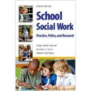 School Social Work 8E : Practice, Policy, and Research by Massat, Carol Rippey; Constable, Robert; McDonald, Shirley; Flynn, John P., 9780190615628