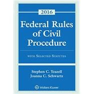 Federal Rules Civil Procedure W/ Select Stat Case Material 2016 by Yeazell, Stephen C., 9781454875628