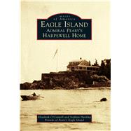 Eagle Island by O'connell, Elizabeth; Harding, Stephen; Friends of Peary's Eagle Island, 9781467125628