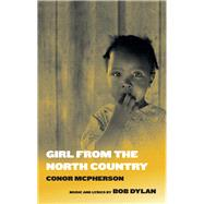 Girl from the North Country by McPherson, Conor; Dylan, Bob (COP), 9781559365628