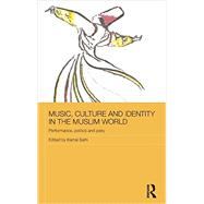 Music, Culture and Identity in the Muslim World: Performance, Politics and Piety by Salhi; Kamal, 9780415665629