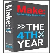 Make, Technology on Your Time: The 4th Year by Make Magazine, 9780596155629