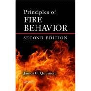 Principles of Fire Behavior, Second Edition by Quintiere; James G., 9781498735629