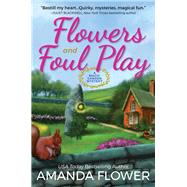 Flowers and Foul Play by Flower, Amanda, 9781683315629